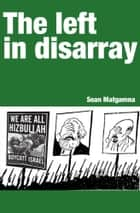 The left in disarray ebook by Sean Matgamna