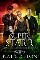 Super Starr ebook by Kat Cotton