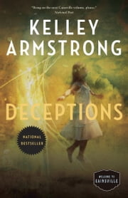 Deceptions - The Cainsville Series ebook by Kelley Armstrong