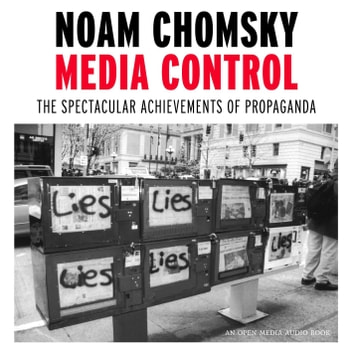 Media Control - The Spectacular Achievements of Propaganda audiobook by Noam Chomsky