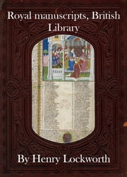 Royal manuscripts, British Library ebook by Henry Lockworth,Eliza Chairwood,Bradley Smith