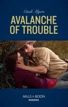 Avalanche Of Trouble (Mills & Boon Heroes) (Eagle Mountain Murder Mystery, Book 2) ebook by Cindi Myers