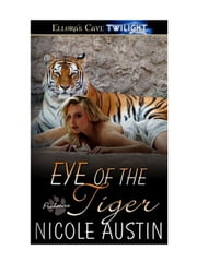 Eye of the Tiger ebook by Nicole Austin