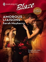 Amorous Liaisons ebook by Sarah Mayberry