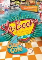 Sh-Boom! ebook by Clay Cole