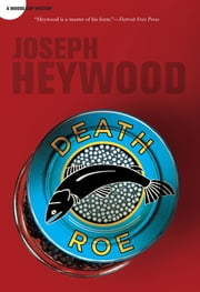 Death Roe - A Woods Cop Mystery ebook by Joseph Heywood