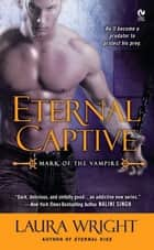 Eternal Captive - Mark of the Vampire ekitaplar by Laura Wright