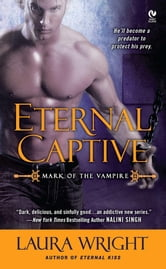 Eternal Captive - Mark of the Vampire ebook by Laura Wright