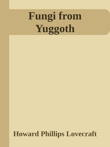 Fungi from Yuggoth ebook by Howard Phillips Lovecraft