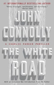 The White Road - A Charlie Parker Thriller ebook by John Connolly