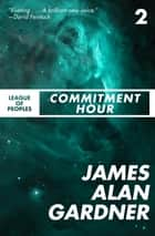 Commitment Hour ebook by James Alan Gardner