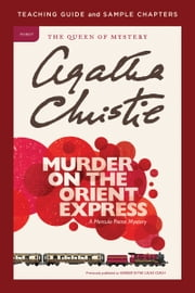 Murder on the Orient Express Teaching Guide - Teaching Guide and Sample Chapters eBook by Agatha Christie, Amy Jurskis