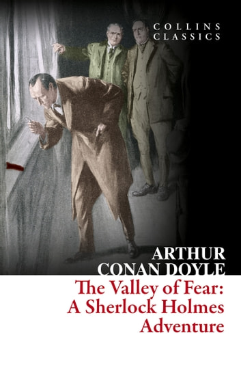 The Valley of Fear (Collins Classics) ebook by Arthur Conan Doyle