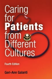 Caring for Patients from Different Cultures ebook by Geri-Ann Galanti