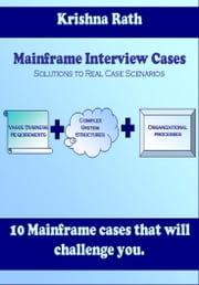 Mainframe Interview Cases ebook by Krishna Rath