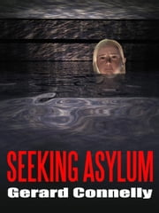 Seeking Asylum ebook by Connelly, Gerard