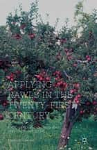 Applying Rawls in the Twenty-First Century ebook by M. Carcieri
