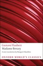 Madame Bovary : Provincial Manners - Provincial Manners ebook by Gustave Flaubert, Margaret Mauldon, Malcolm Bowie,...