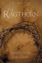 The Ragthorn ebook by Robert Holdstock,Garry Kilworth