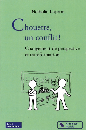 Chouette, un conflit ! - Changement de perspective et transformation ebook by Nathalie Legros