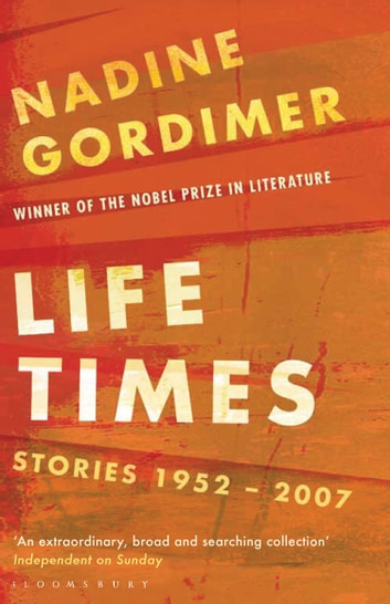 Life Times - Stories 1952-2007 ebook by Nadine Gordimer