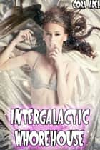Intergalactic Whorehouse ebook by Cora Adel