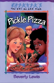 Pickle Pizza (Cul-de-sac Kids Book #8) ebook by Beverly Lewis
