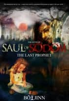 Saul of Sodom: The Last Prophet ebook by Bō Jinn