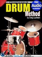 Drum Lessons - Teach Yourself How to Play Drums (Free Audio Available) ebook by LearnToPlayMusic.com, Craig Lauritsen