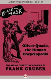 Oliver Quade, the Human Encyclopedia - Smashing Detective Stories ebook by Frank Gruber,Kevin Burton Smith,Keith Alan Deutsch