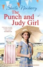 The Punch and Judy Girl - A new summer read from the author of the bestselling The Gingerbread Girl eBook by Sheila Newberry