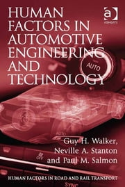 Human Factors in Automotive Engineering and Technology ebook by Dr Guy H Walker,Professor Neville A Stanton,Professor Paul M Salmon,Dr Lisa Dorn,Assoc Prof Ian Glendon,Professor Gerald Matthews