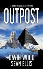 Outpost - A Dane Maddock Adventure ebook by