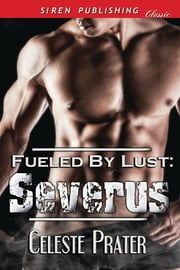 Fueled by Lust: Severus ebook by Celeste Prater