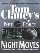 Night Moves ebook by Tom Clancy,Steve Pieczenik