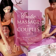 Erotic Massage for Couples - Head to Toe Techniques to Arouse and Gratify Your Partner ebook by Sylvia Patterson