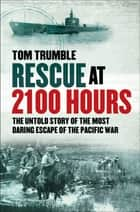 Rescue at 2100 Hours ebook by Tom Trumble