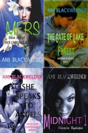 Mers, The Gate of Lake Forest, She Speaks to Angels, Midnight 1 ebook by Ami Blackwelder
