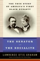 The Senator and the Socialite ebook by Lawrence Otis Graham