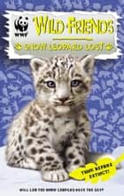 WWF Wild Friends: Snow Leopard Lost - Book 4 ebook by RHCP