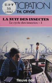 La Nuit des insectes ebook by T. Cryde