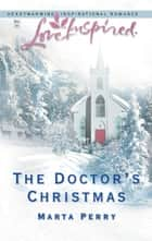 The Doctor's Christmas (Mills & Boon Love Inspired) ebook by Marta Perry