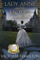 Lady Anne and the Howl in the Dark ebook by
