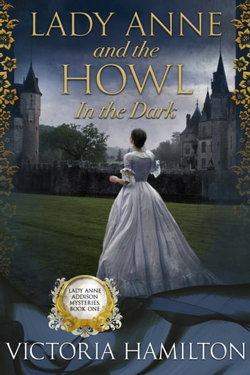 Lady Anne and the Howl in the Dark ebook by Victoria Hamilton