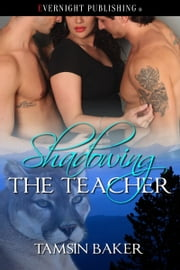 Shadowing the Teacher ebook by Tamsin Baker