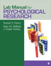 Lab Manual for Psychological Research ebook by Dawn M. McBride,J. (John) C. (Cooper) Cutting