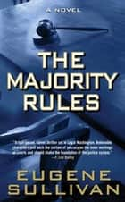 The Majority Rules ebook by Eugene Sullivan