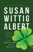 The Darling Dahlias and the Unlucky Clover ebook by Susan Wittig Albert