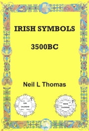 Irish Symbols 3500 BC ebook by Neil L Thomas