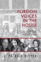 Foreign Voices in the House ebook by J. Patrick Boyer